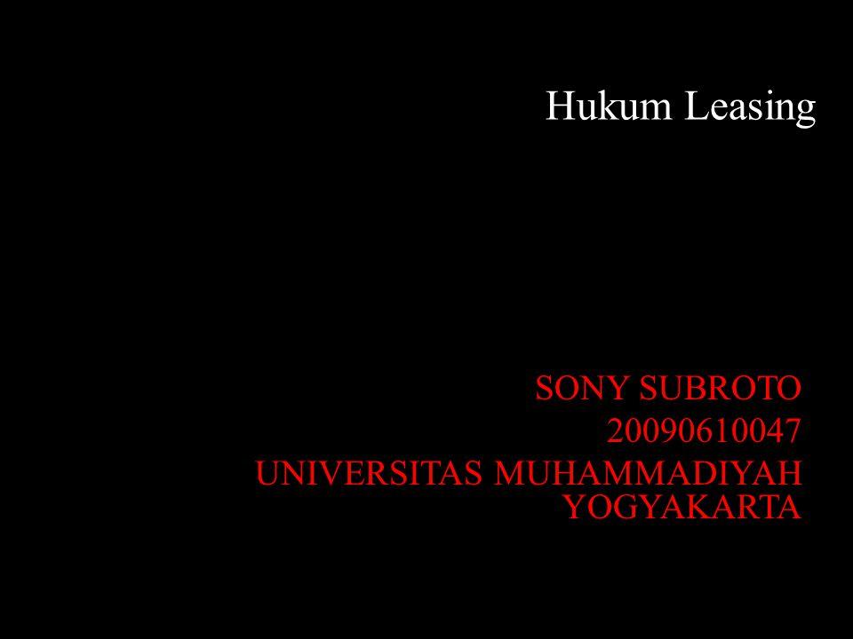 Hukum Leasing SONY SUBROTO 20090610047 UNIVERSITAS MUHAMMADIYAH YOGYAKARTA