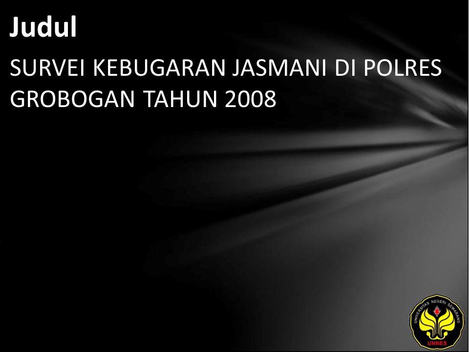 Judul SURVEI KEBUGARAN JASMANI DI POLRES GROBOGAN TAHUN 2008