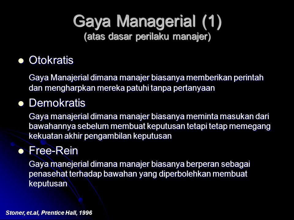 Gaya Managerial (1) (atas dasar perilaku manajer) Otokratis Otokratis Gaya Manajerial dimana manajer biasanya memberikan perintah dan mengharpkan mere