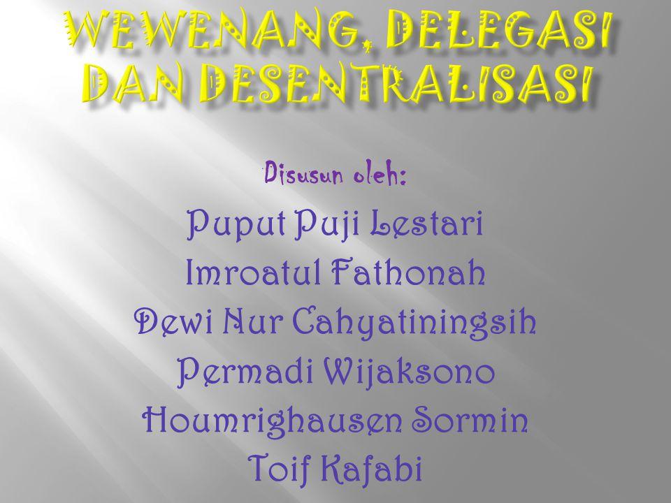 Disusun oleh: Puput Puji Lestari Imroatul Fathonah Dewi Nur Cahyatiningsih Permadi Wijaksono Houmrighausen Sormin Toif Kafabi