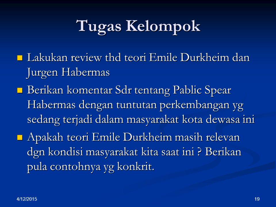 Tugas Kelompok Lakukan review thd teori Emile Durkheim dan Jurgen Habermas Lakukan review thd teori Emile Durkheim dan Jurgen Habermas Berikan komenta