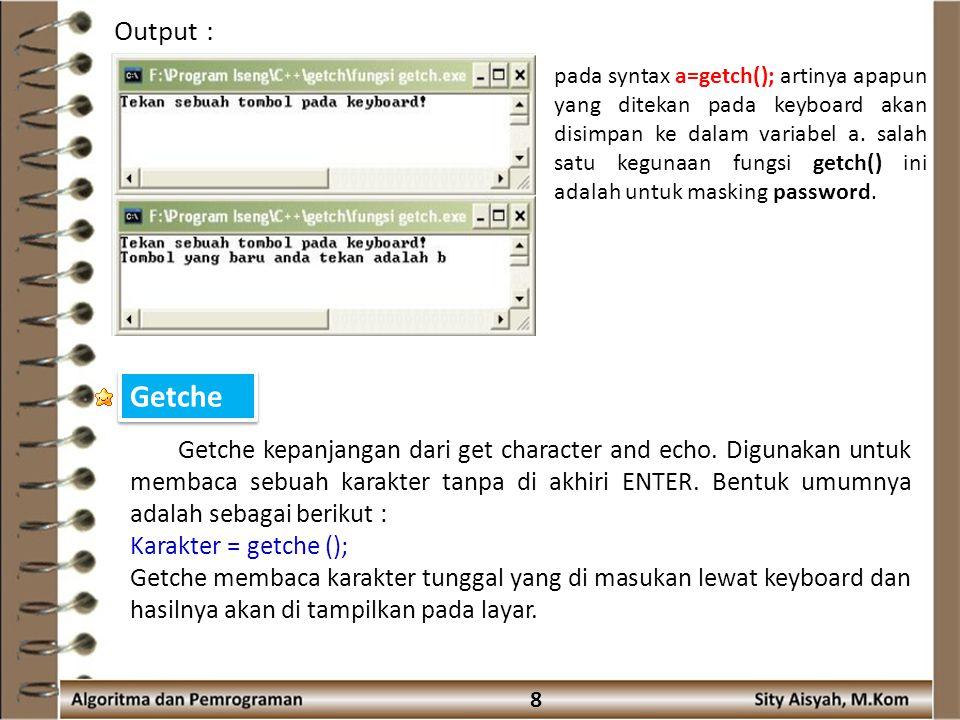9 Lalu apa perbedaan fungsi getch() dan getche().