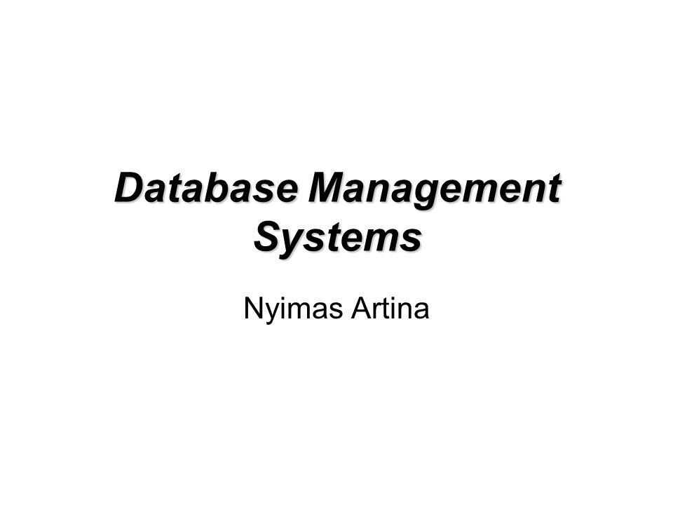 Database Management Systems Nyimas Artina