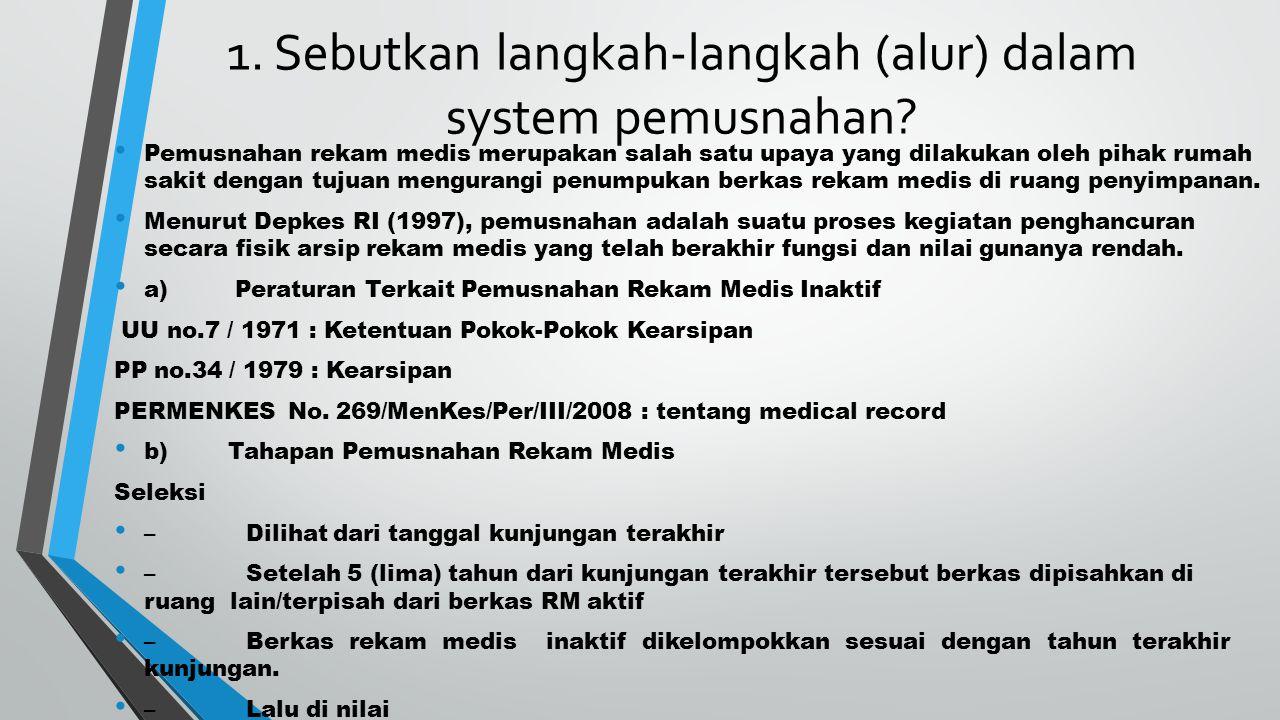 Lanjutan… Penilaian berkas RM – Berkas rekam medis yang dinilai adalah berkas rekam medis yang telah 2 tahun inaktif.