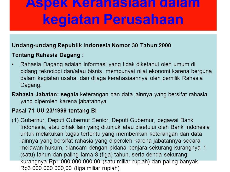 Aspek Kerahasiaan dalam kegiatan Perusahaan Undang-undang Republik Indonesia Nomor 30 Tahun 2000 Tentang Rahasia Dagang : Rahasia Dagang adalah inform