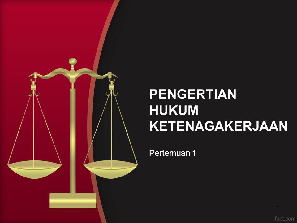 Arti Hukum Perburuhan Molenaar : Hukum yang berlaku yang pada pokoknya berkenaan dengan hubungan antara buruh dengan majikan, antara buruh dengan buruh, dan antara buruh dengan penguasa.