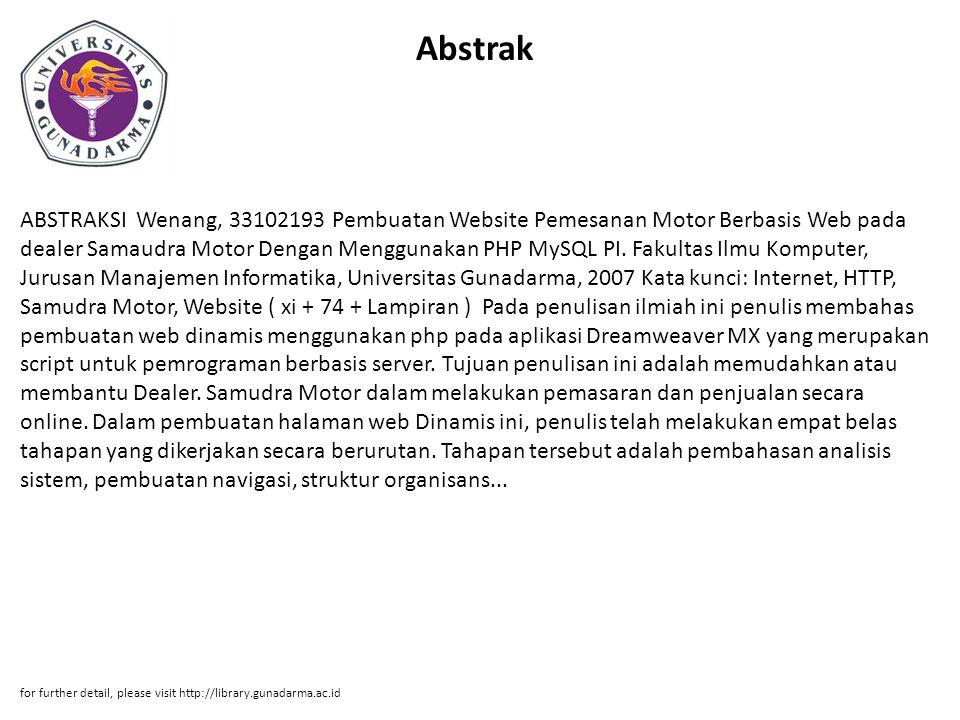 Abstrak ABSTRAKSI Wenang, 33102193 Pembuatan Website Pemesanan Motor Berbasis Web pada dealer Samaudra Motor Dengan Menggunakan PHP MySQL PI.