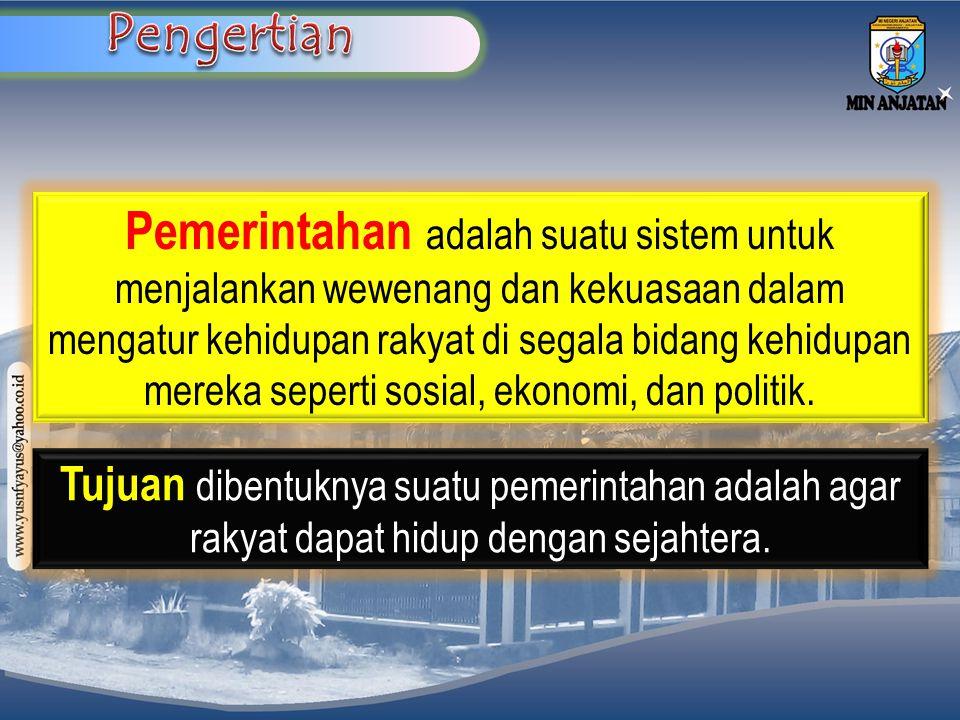 Pemerintahan a dalah suatu sistem untuk menjalankan wewenang dan kekuasaan dalam mengatur kehidupan rakyat di segala bidang kehidupan mereka seperti s