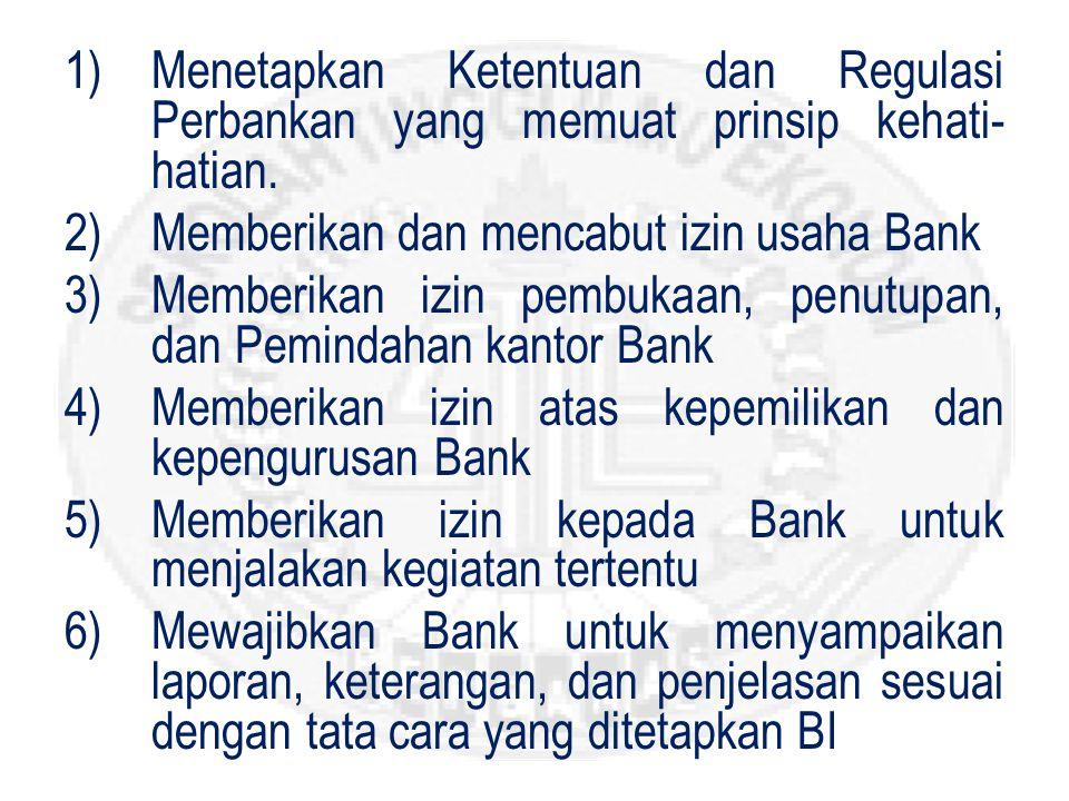 1)Menetapkan Ketentuan dan Regulasi Perbankan yang memuat prinsip kehati- hatian.