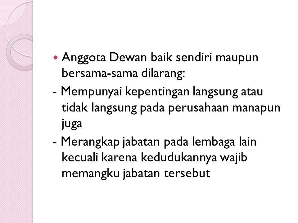 Pengangkatan & Masa Jabatan Gubernur, Deputi Gubernur Senior, dan Deputi Gubernur Bank Indonesia diusulkan dan diangkat oleh presiden dengan persetujuan Dewan Perwakilan Rakyat