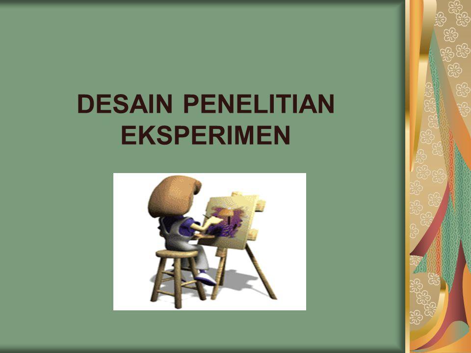 DESAIN PENELITIAN EKSPERIMEN