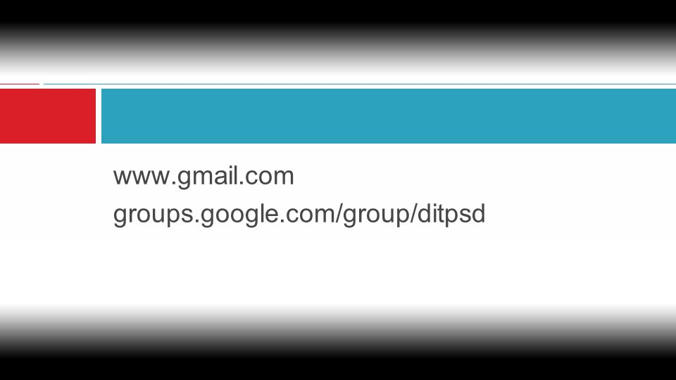www.gmail.com groups.google.com/group/ditpsd