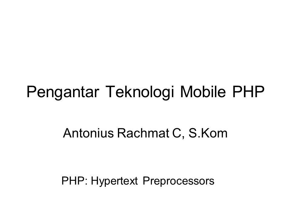 PHP PHP (PHP: Hypertext Preprocessor) dikembangkan oleh Rasmus Lerdorf (1994), sebagai awal pengembangan untuk HTTP usage logging dan server-side form generation pada Unix.