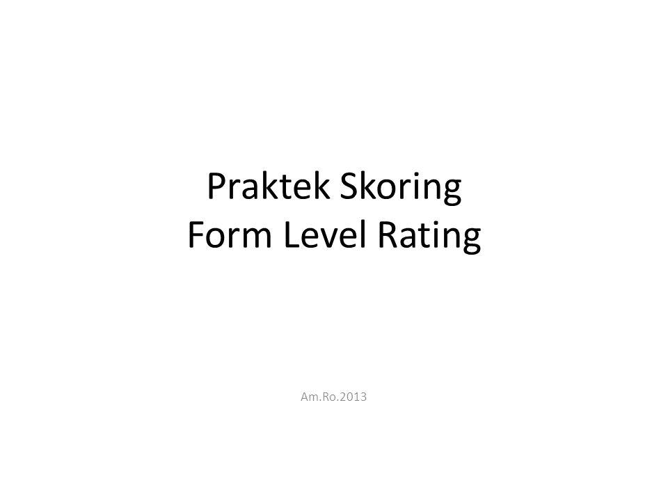 Tujuan Instruksional Mahasiswa mampu melakukan sendiri skoring Form Level Rating pada protokol rorschach berdasarkan hasil pengetesan individual.