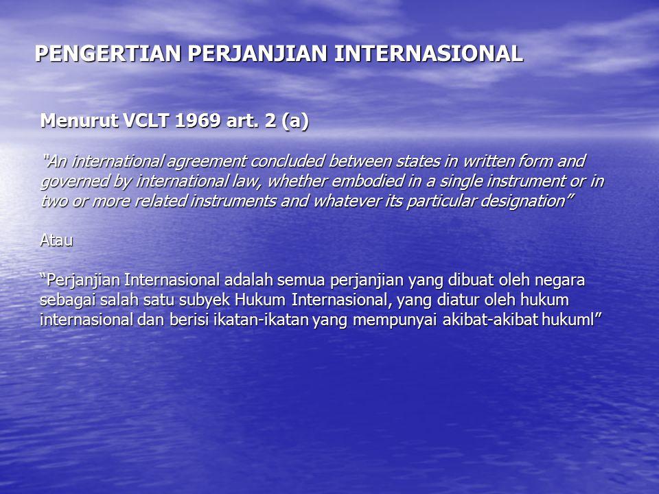 PENGERTIAN PERJANJIAN INTERNASIONAL Menurut VCLT 1969 art.