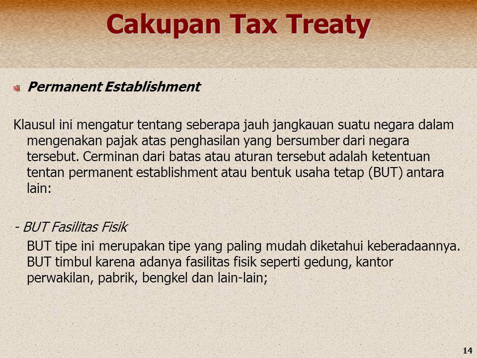 14 Cakupan Tax Treaty Permanent Establishment Klausul ini mengatur tentang seberapa jauh jangkauan suatu negara dalam mengenakan pajak atas penghasila