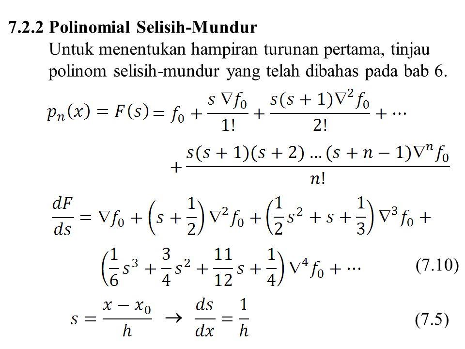 7.2.2 Polinomial Selisih-Mundur Untuk menentukan hampiran turunan pertama, tinjau polinom selisih-mundur yang telah dibahas pada bab 6.