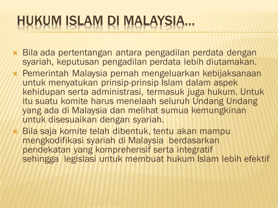  Bila ada pertentangan antara pengadilan perdata dengan syariah, keputusan pengadilan perdata lebih diutamakan.  Pemerintah Malaysia pernah mengelua