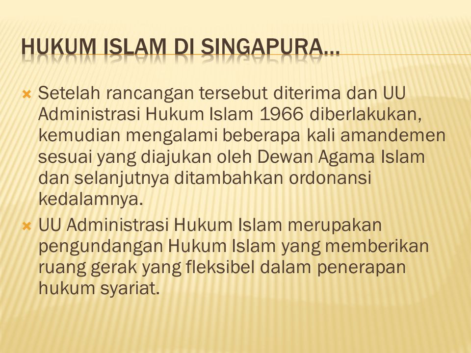  Setelah rancangan tersebut diterima dan UU Administrasi Hukum Islam 1966 diberlakukan, kemudian mengalami beberapa kali amandemen sesuai yang diajuk