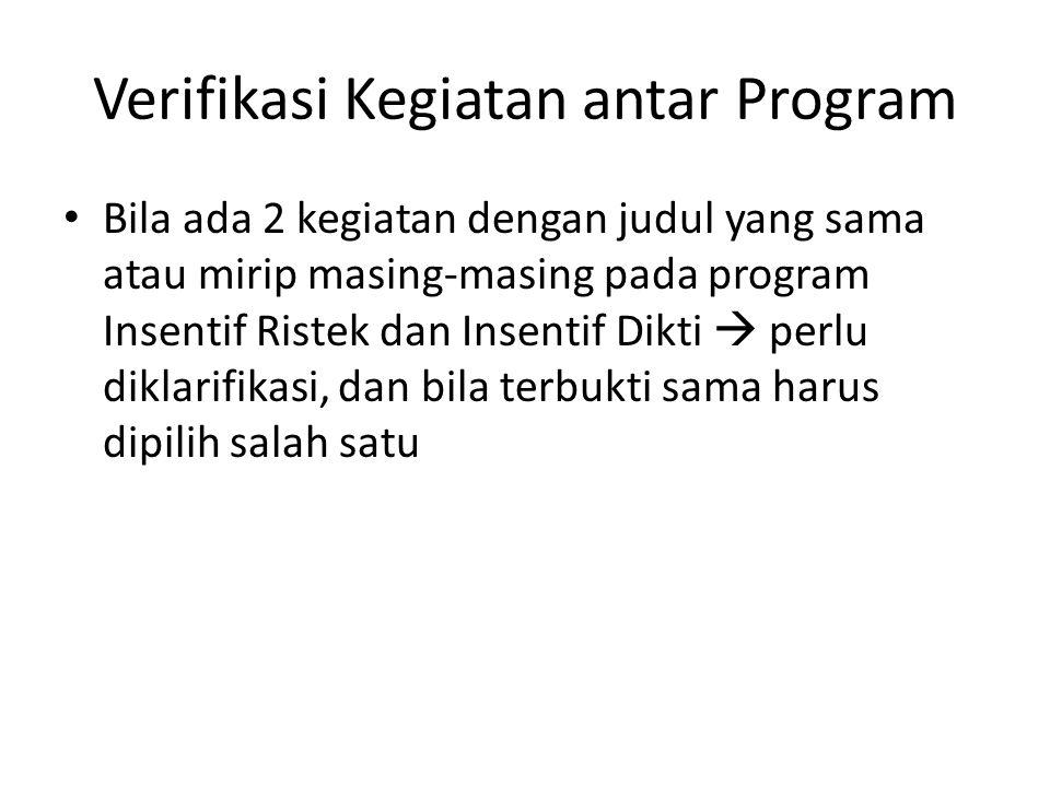 Verifikasi Kegiatan antar Program Bila ada 2 kegiatan dengan judul yang sama atau mirip masing-masing pada program Insentif Ristek dan Insentif Dikti