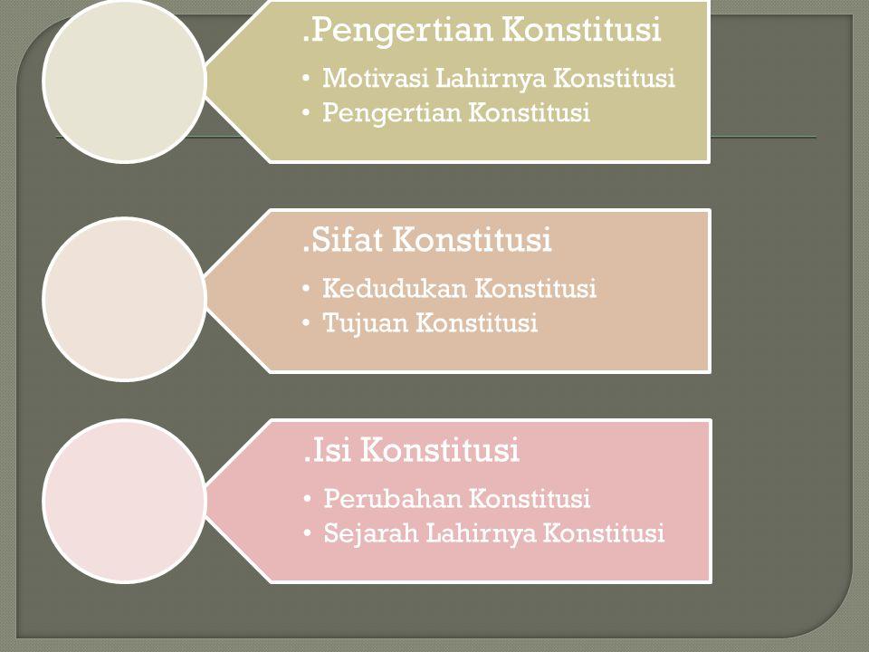  Ada banyak tujuan dari dibentuknya konstitusi, seperti sesuai dengan fungsi konstitusi itu sendiri.