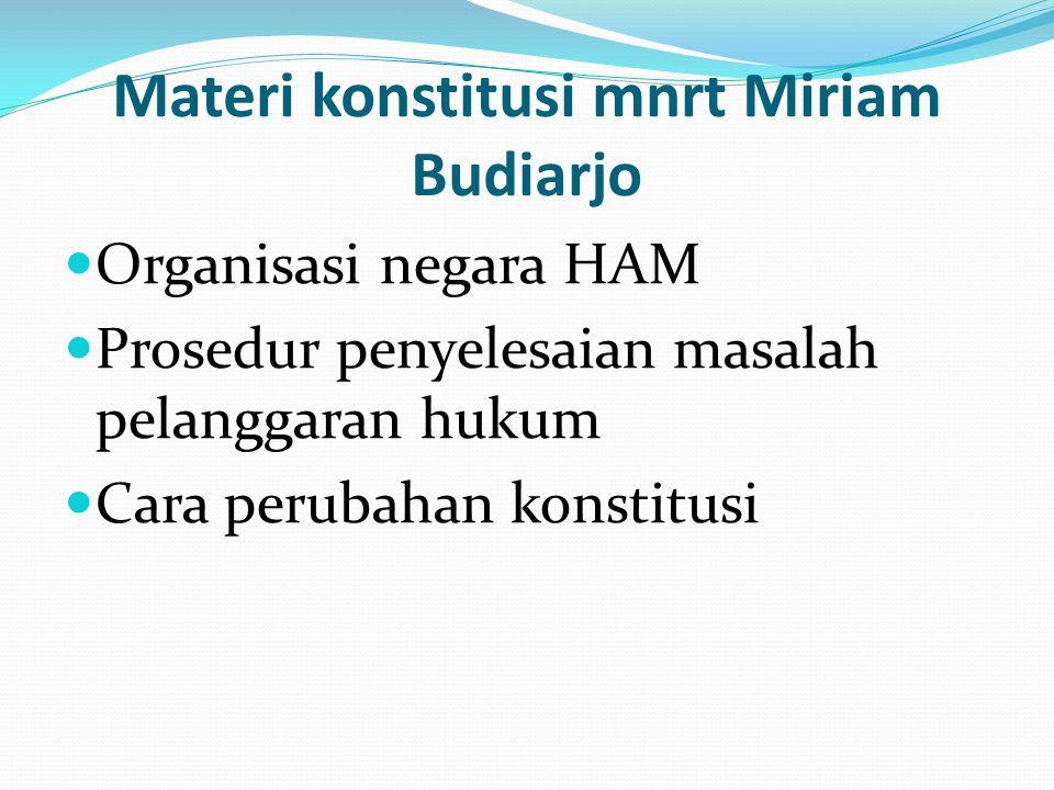 Materi konstitusi mnrt Miriam Budiarjo Organisasi negara HAM Prosedur penyelesaian masalah pelanggaran hukum Cara perubahan konstitusi