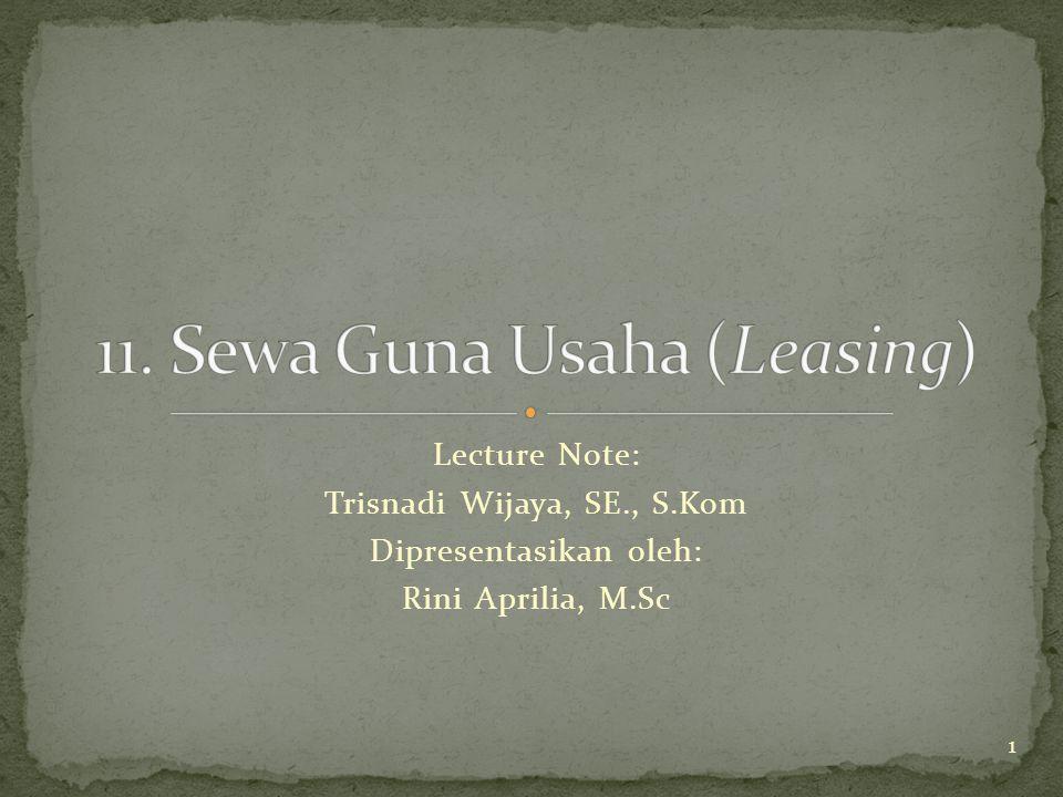 Lecture Note: Trisnadi Wijaya, SE., S.Kom Dipresentasikan oleh: Rini Aprilia, M.Sc 1