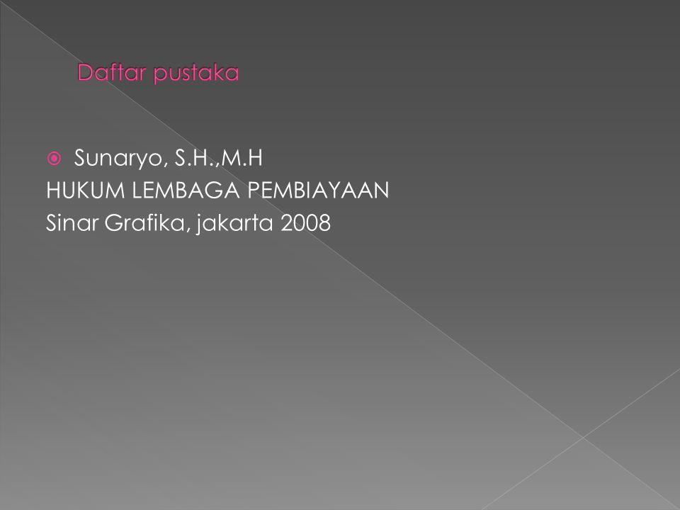  Sunaryo, S.H.,M.H HUKUM LEMBAGA PEMBIAYAAN Sinar Grafika, jakarta 2008