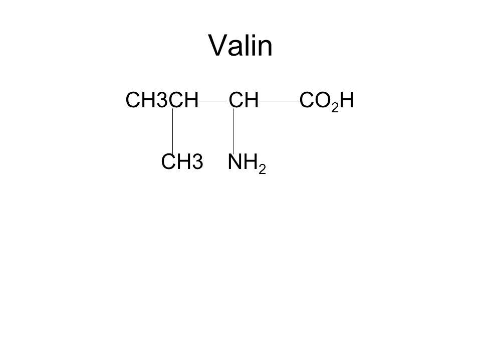 Valin CH3CH CH CO 2 H CH3 NH 2