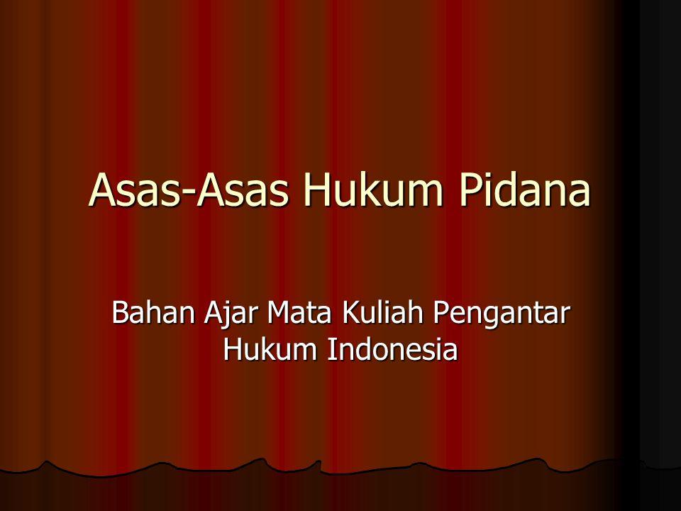 Asas-Asas Hukum Pidana Bahan Ajar Mata Kuliah Pengantar Hukum Indonesia