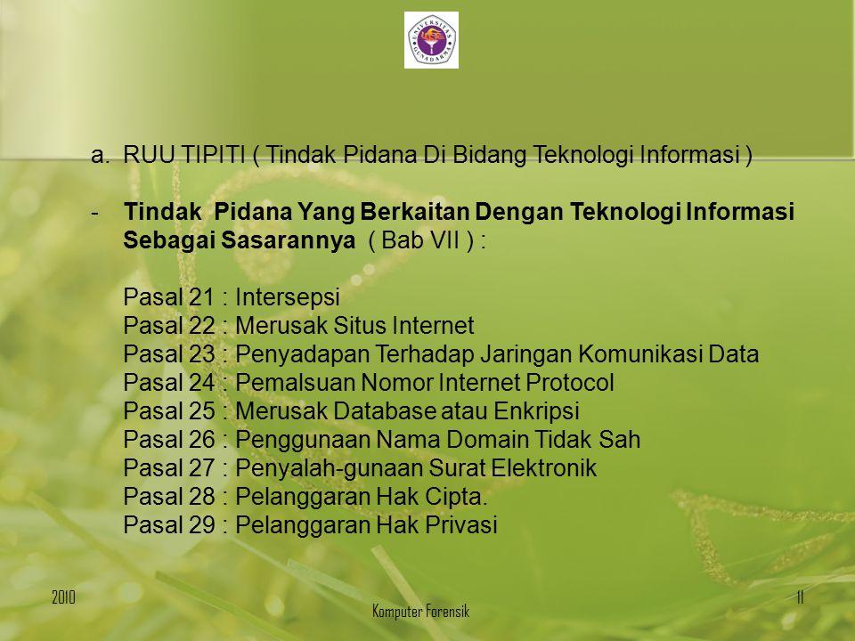 a.RUU TIPITI ( Tindak Pidana Di Bidang Teknologi Informasi ) -Tindak Pidana Yang Berkaitan Dengan Teknologi Informasi Sebagai Sasarannya ( Bab VII ) :