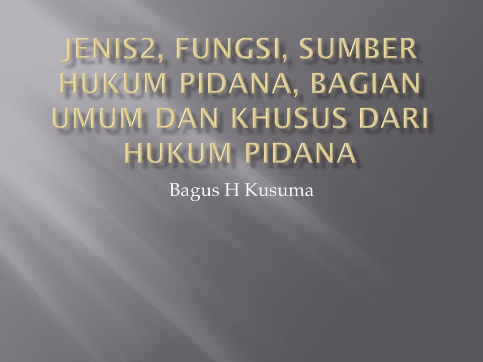 H.Pidana dpt dbgi : a. - H.