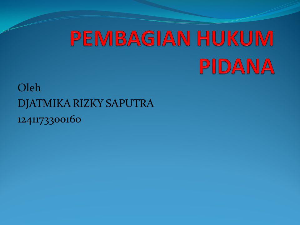 Oleh DJATMIKA RIZKY SAPUTRA 1241173300160