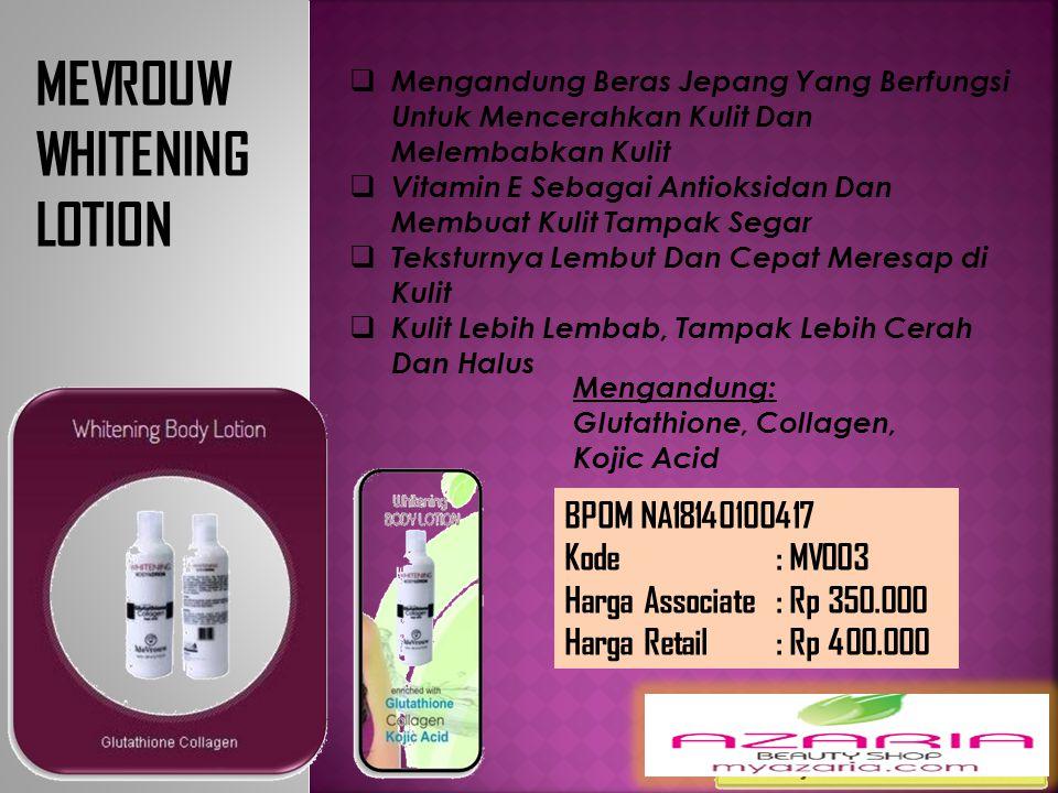 BPOM NA18141900044 Kode : MV002 Harga Associate : Rp 800.000 Harga Retail : Rp 900.000 MEVROUW WHITENING SERUM  Vitamin B3 Untuk Mencerahkan Kulit Wa