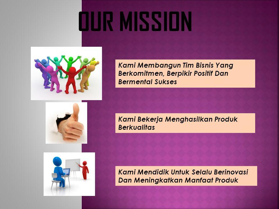 OUR VISION Menjadi Perusahaan Distribusi Produk Kesehatan Terbesar Nasional yang Meningkatkan Kualitas Hidup dan Kesejahteraan Manusia Indonesia, Berd