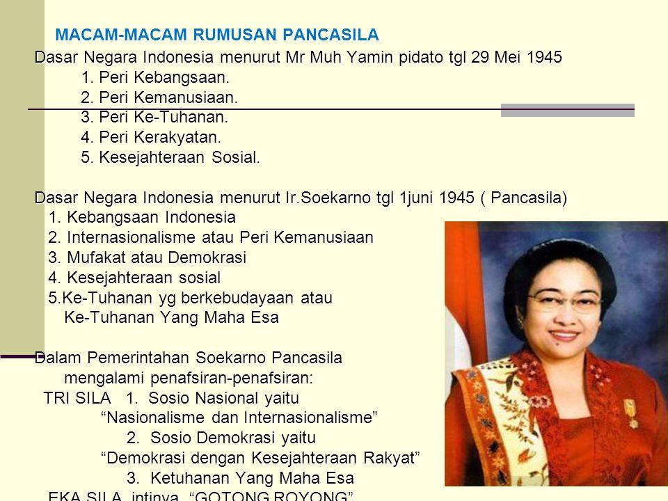 15 MACAM-MACAM RUMUSAN PANCASILA MACAM-MACAM RUMUSAN PANCASILA Dasar Negara Indonesia menurut Mr Muh Yamin pidato tgl 29 Mei 1945 1. Peri Kebangsaan.
