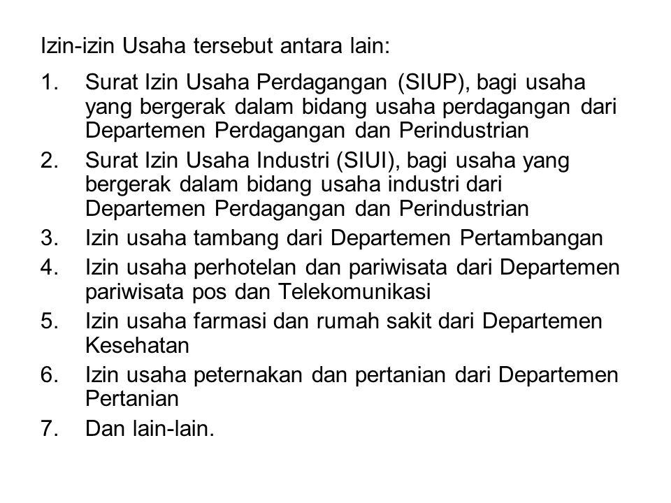 Izin-izin Usaha tersebut antara lain: 1.Surat Izin Usaha Perdagangan (SIUP), bagi usaha yang bergerak dalam bidang usaha perdagangan dari Departemen P