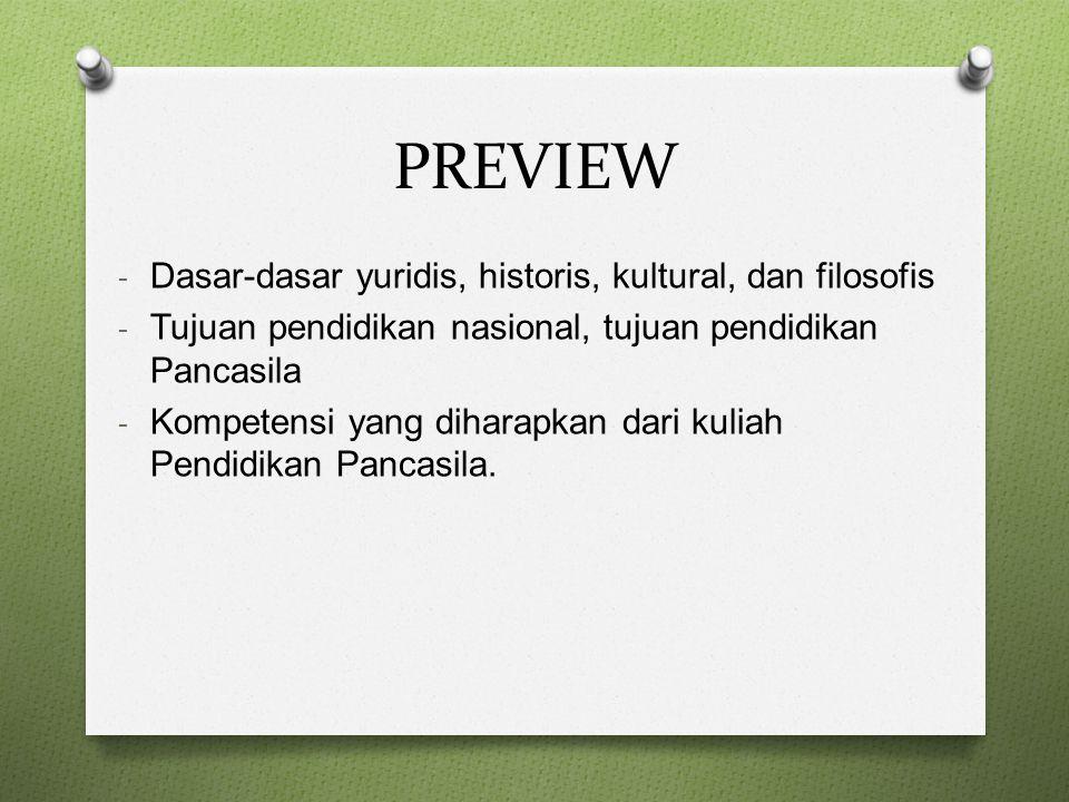PREVIEW - Dasar-dasar yuridis, historis, kultural, dan filosofis - Tujuan pendidikan nasional, tujuan pendidikan Pancasila - Kompetensi yang diharapka