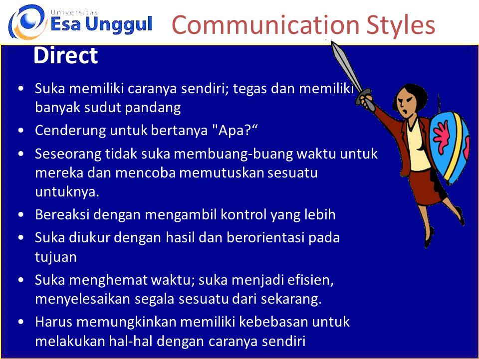Direct Suka memiliki caranya sendiri; tegas dan memiliki banyak sudut pandang Cenderung untuk bertanya