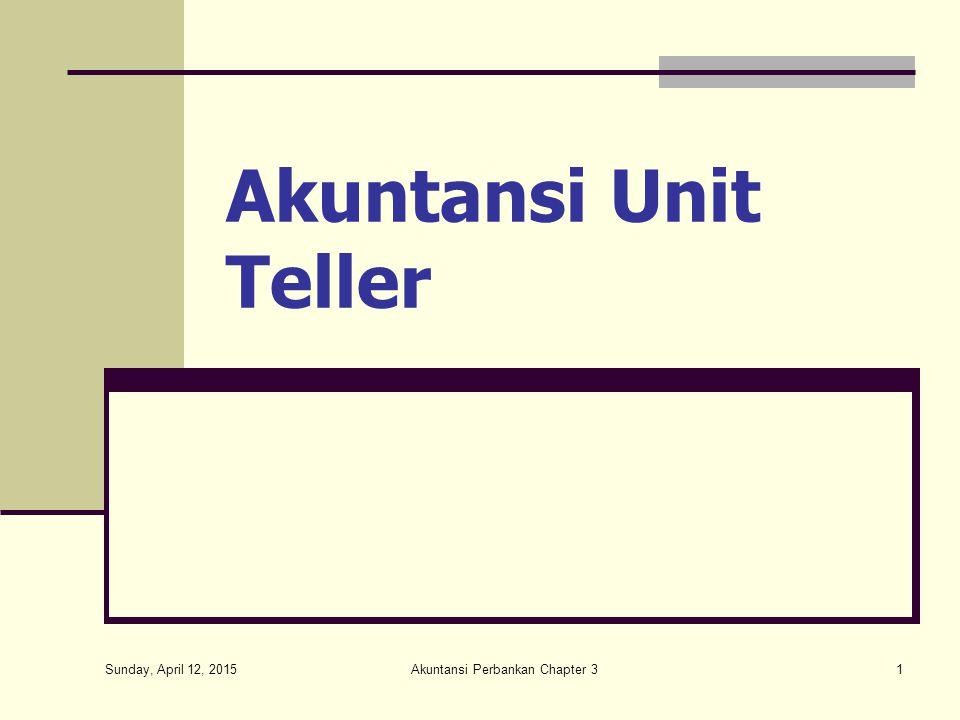 Sunday, April 12, 2015 Akuntansi Perbankan Chapter 31 Akuntansi Unit Teller