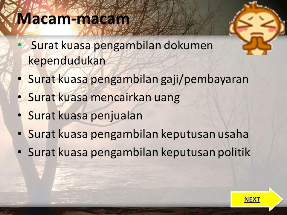 """Kamus Besar Bahasa Indonesia Edisi Ketiga keluaran Balai Pustaka mendefinisikan surat kuasa sebagai """"Surat yang berisi tentang pemberian kuasa kepada"""