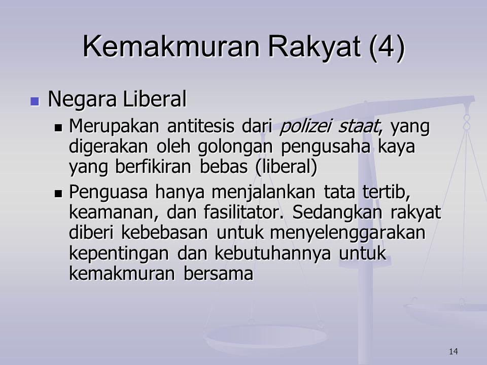 14 Negara Liberal Negara Liberal Merupakan antitesis dari polizei staat, yang digerakan oleh golongan pengusaha kaya yang berfikiran bebas (liberal) M
