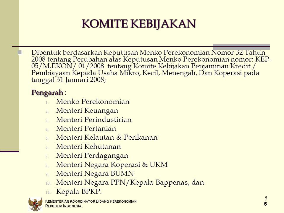 5 5 KOMITE KEBIJAKAN Dibentuk berdasarkan Keputusan Menko Perekonomian Nomor 32 Tahun 2008 tentang Perubahan atas Keputusan Menko Perekonomian nomor: