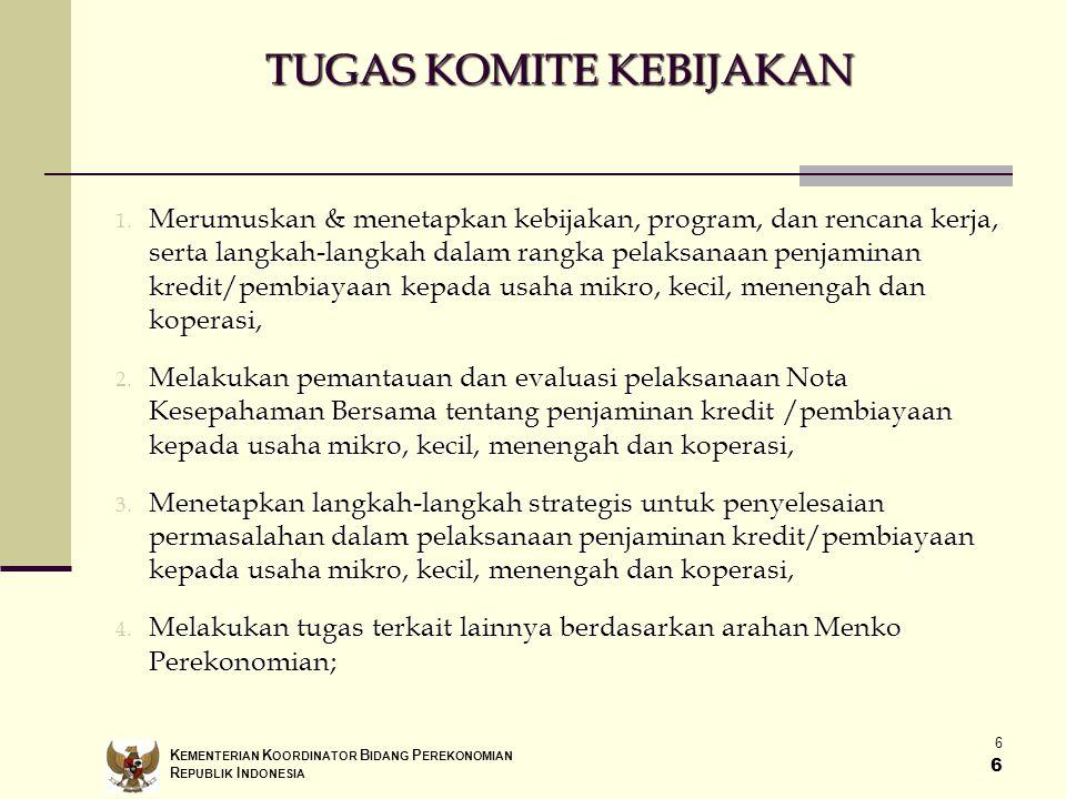 7 7 TIM PELAKSANA Ketua : Deputi I Menko Perekonomian Wakil Ketua : Deputi IV Menko Perekonomian, Anggota : 1.