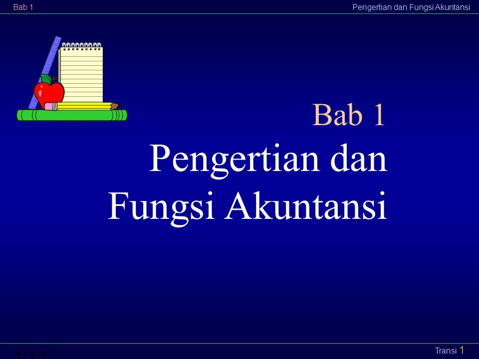 Bab 1Pengertian dan Fungsi Akuntansi4/12/2015 Transi 1 Bab 1 Pengertian dan Fungsi Akuntansi