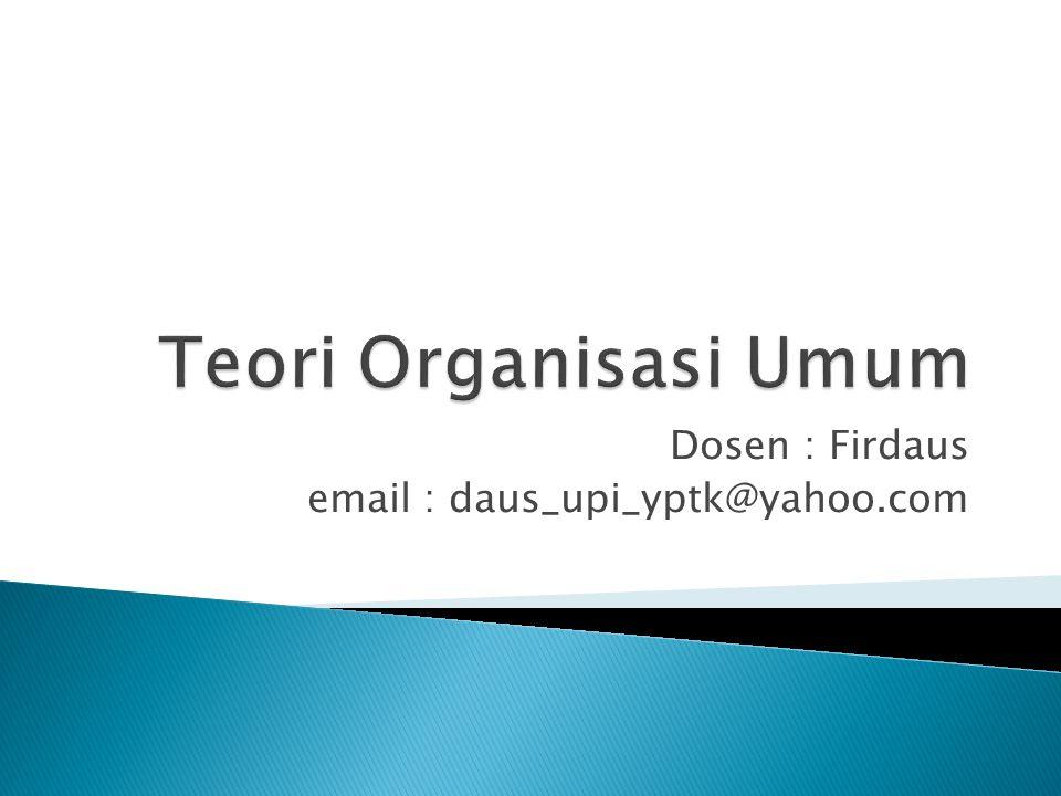 Dosen : Firdaus email : daus_upi_yptk@yahoo.com
