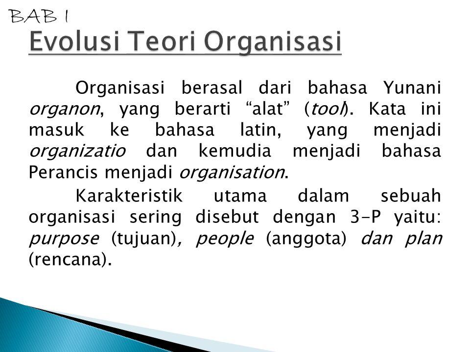 """Organisasi berasal dari bahasa Yunani organon, yang berarti """"alat"""" (tool). Kata ini masuk ke bahasa latin, yang menjadi organizatio dan kemudia menjad"""