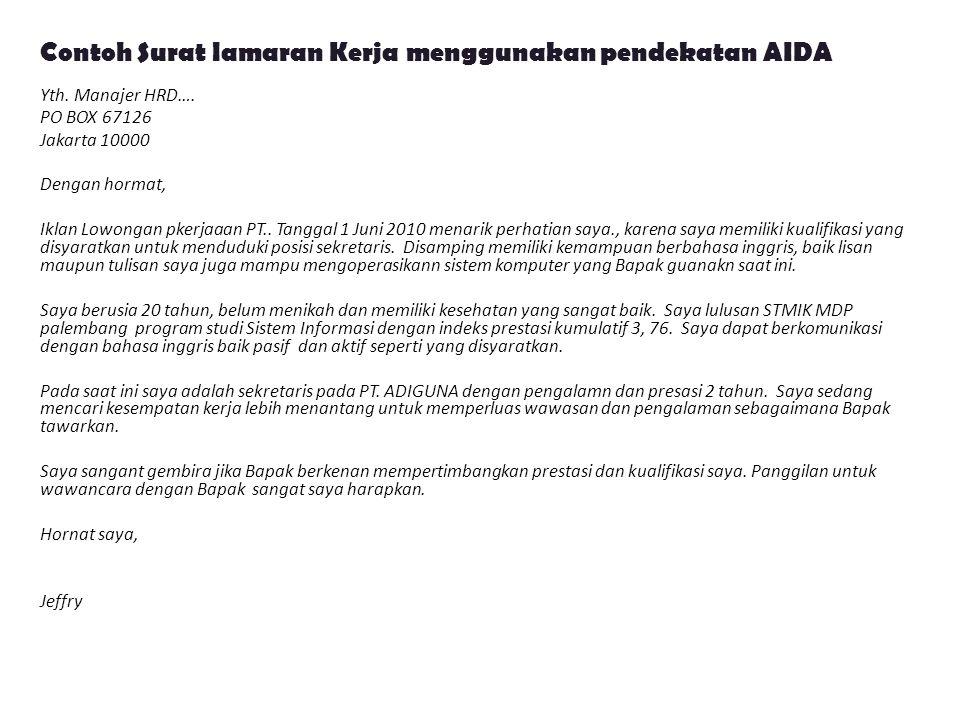 Yth. Manajer HRD…. PO BOX 67126 Jakarta 10000 Dengan hormat, Iklan Lowongan pkerjaaan PT.. Tanggal 1 Juni 2010 menarik perhatian saya., karena saya me