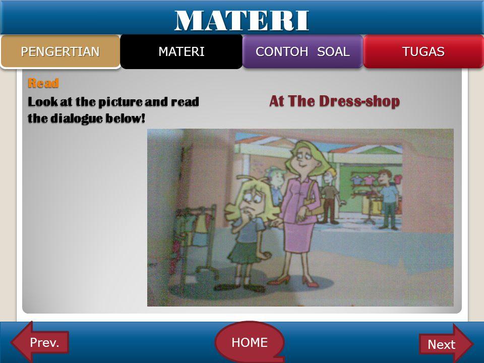 Read Look at the picture and read At The Dress-shop the dialogue below! PENGERTIANPENGERTIAN MATERI CONTOH SOAL TUGASTUGAS Prev.HOME NextMATERIMATERI