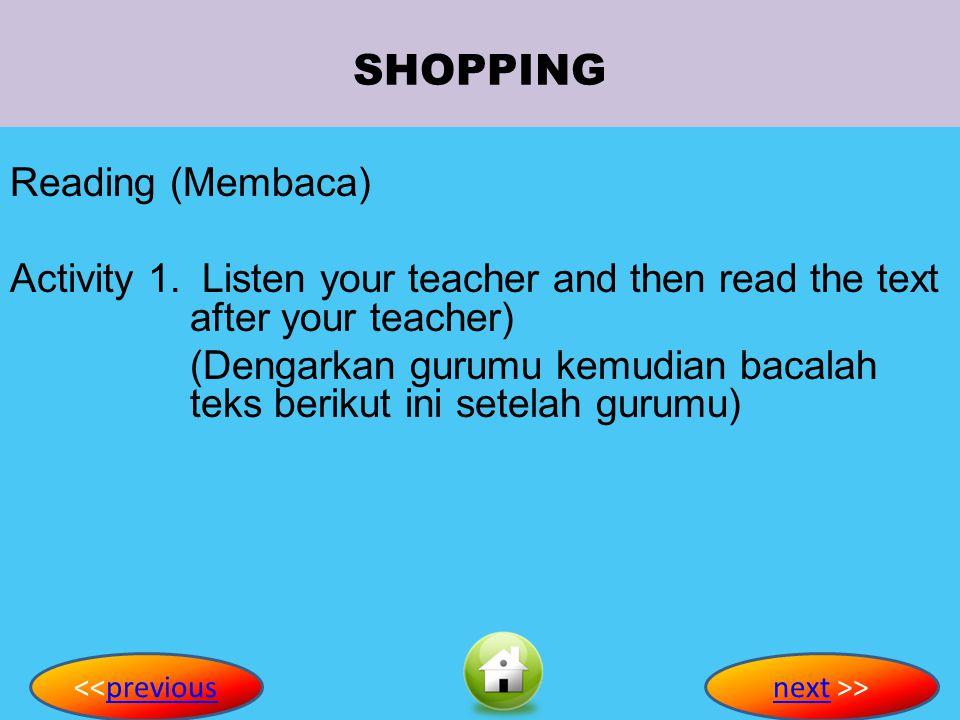 SHOPPING Reading (Membaca) Activity 1.
